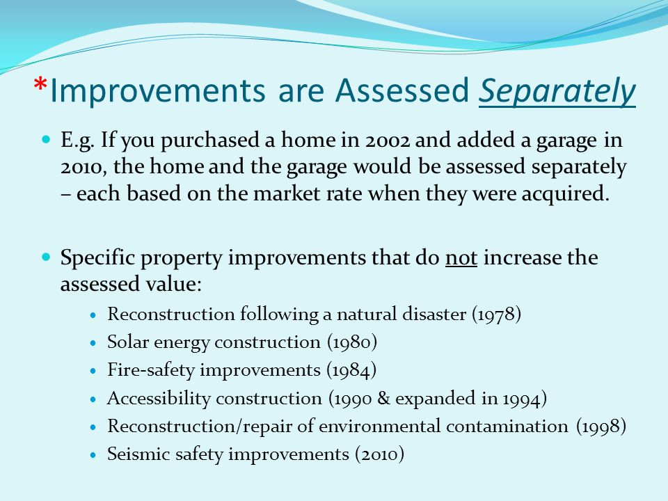 *Improvements are Assessed Separately E.g.