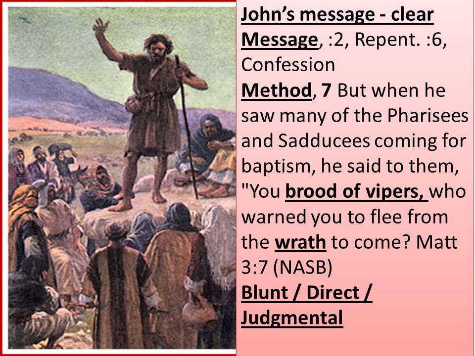 John's message - clear Message, :2, Repent.
