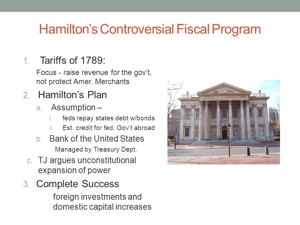 Hamilton's Controversial Fiscal Program 1.