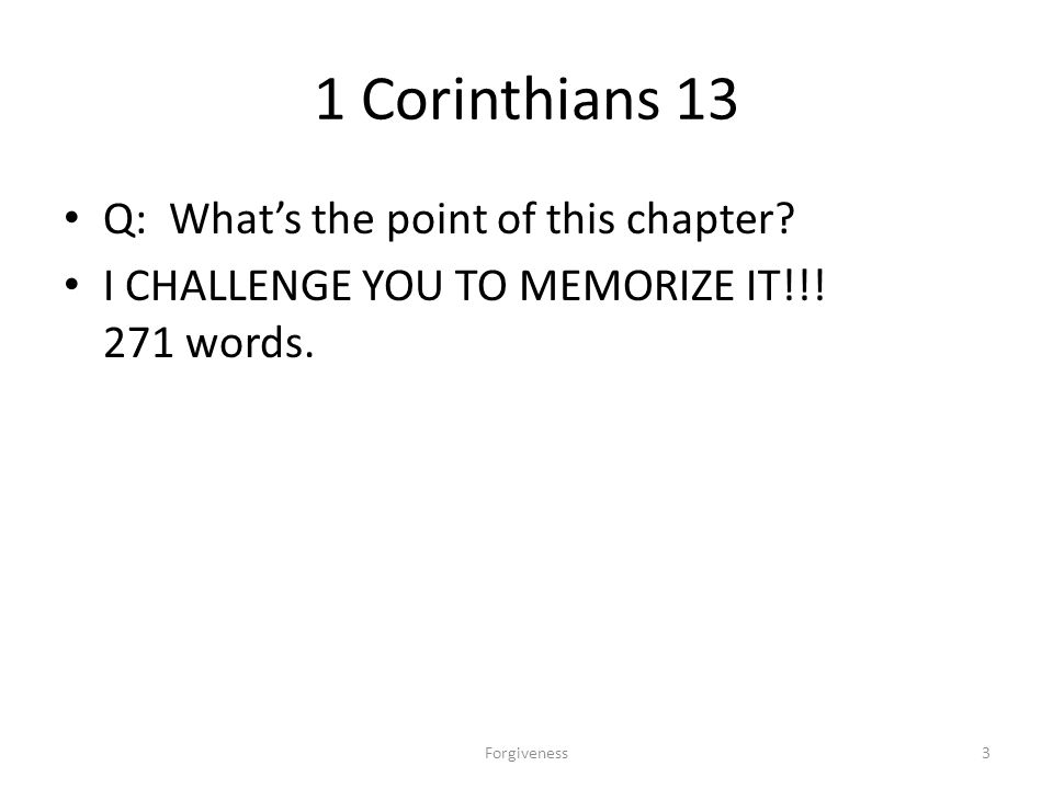 1 Corinthians 13 Q: What's the point of this chapter.