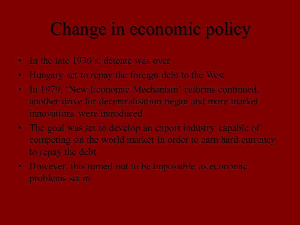 Economic problems and recession All Eastern Europe was in a crisis by the 1980's As détente was over, the East-West confrontation was restored and the arms race began anew; Soviet Bloc's military spending increased drastically, placing a burden on the economies of East European countries Soviet Union was no longer able to provide economic aid and oil supplies to its fraternal countries , causing damage to Hungarian economy as well