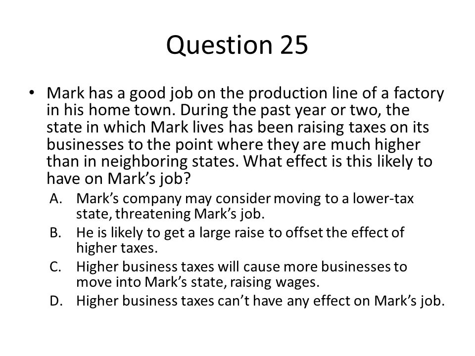 Question 25 Mark has a good job on the production line of a factory in his home town.