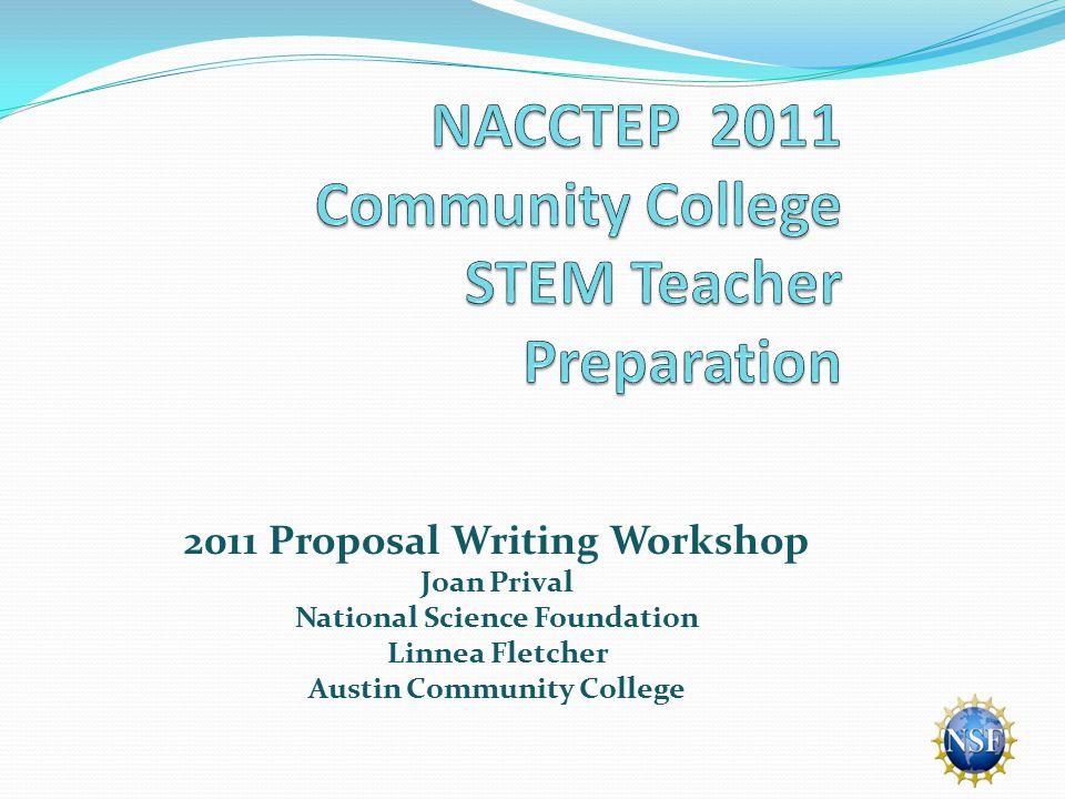 2011 Proposal Writing Workshop Joan Prival National Science Foundation Linnea Fletcher Austin Community College