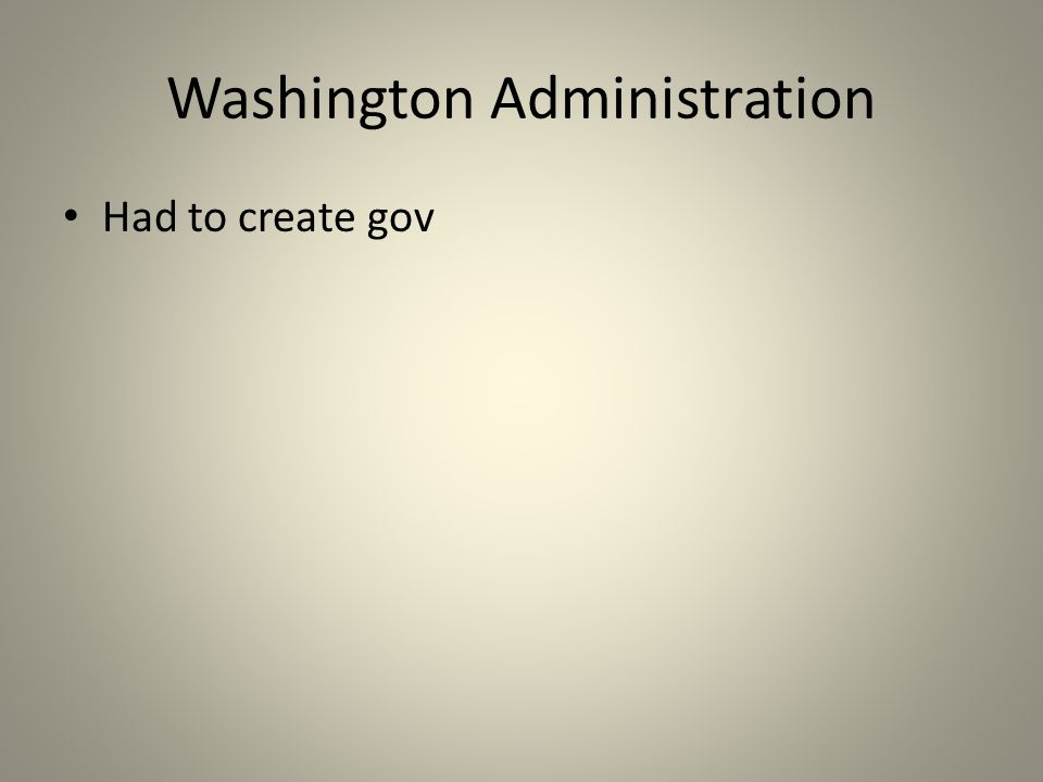 Washington Administration Had to create gov