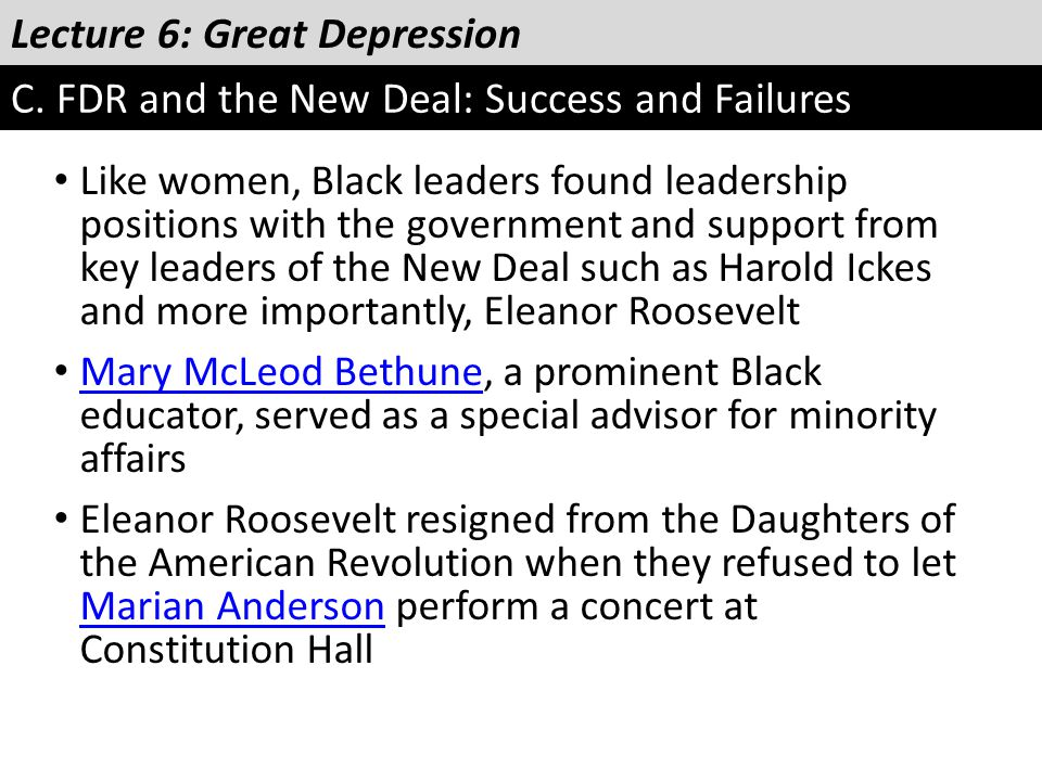 Lecture 6: Great Depression C. FDR and the New Deal: Success and Failures Like women, Black leaders found leadership positions with the government and