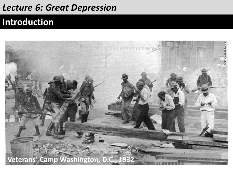 Lecture 6: Great Depression Introduction Veterans' Camp Washington, D.C., 1932