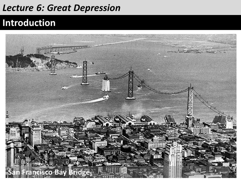 Lecture 6: Great Depression Introduction San Francisco Bay Bridge
