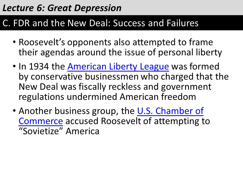 Lecture 6: Great Depression C. FDR and the New Deal: Success and Failures Roosevelt's opponents also attempted to frame their agendas around the issue