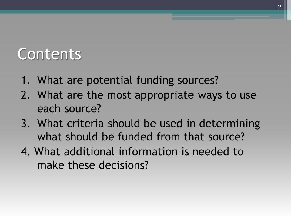 Contents 1.What are potential funding sources.