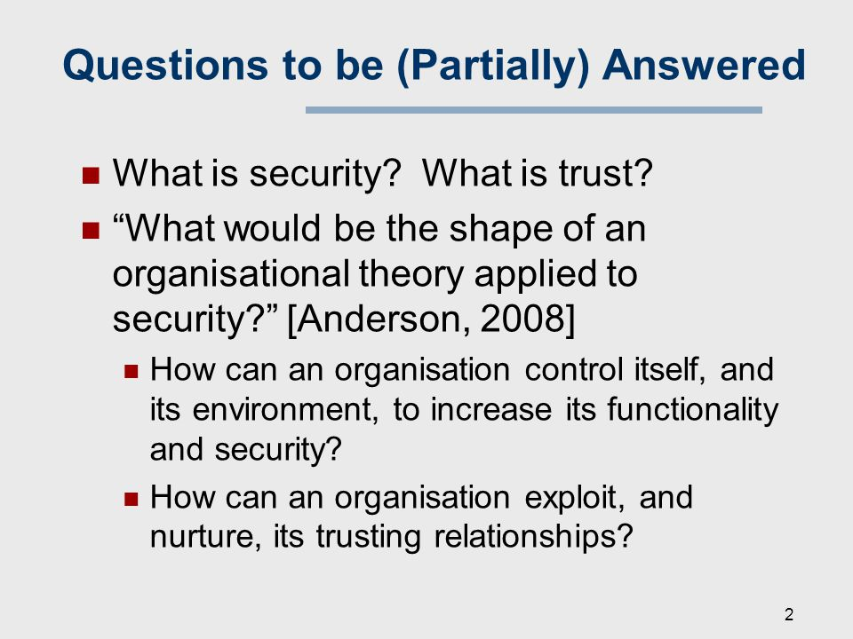 Questions to be (Partially) Answered What is security.