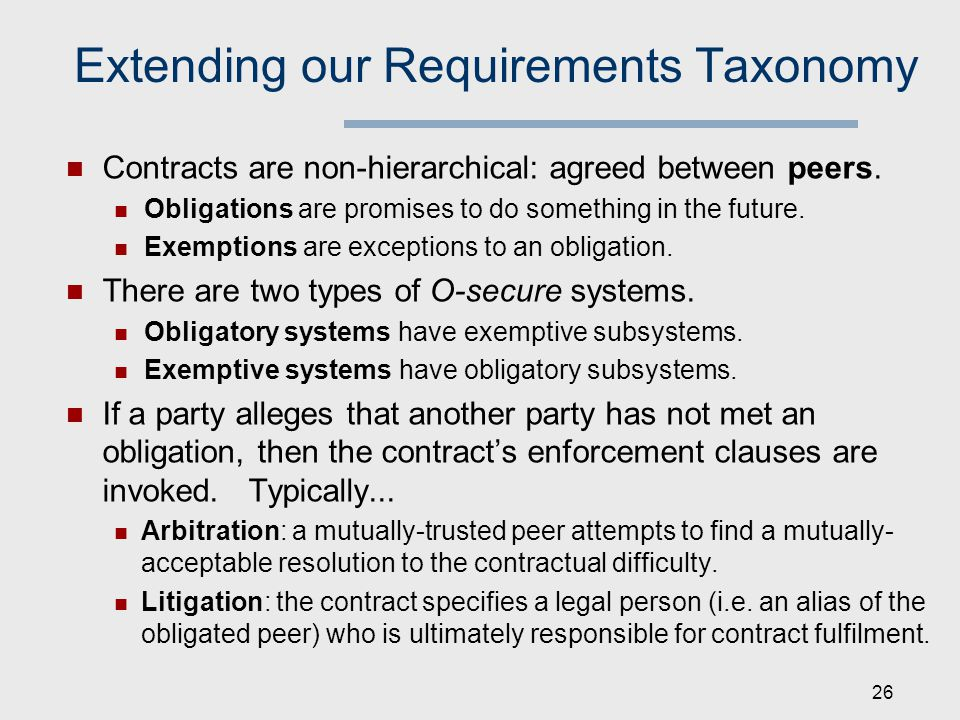 Extending our Requirements Taxonomy Contracts are non-hierarchical: agreed between peers.