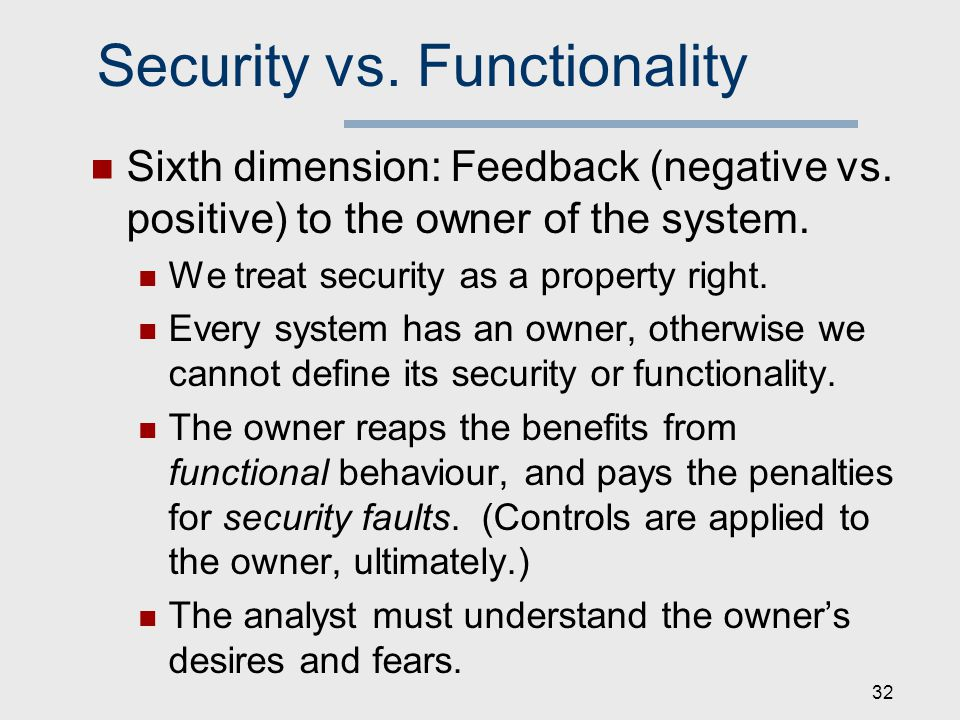 Security vs. Functionality Sixth dimension: Feedback (negative vs.