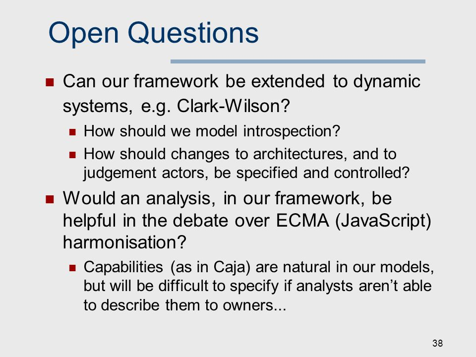 Open Questions Can our framework be extended to dynamic systems, e.g.