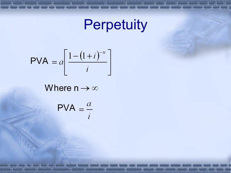 Perpetuity PVA Where n PVA