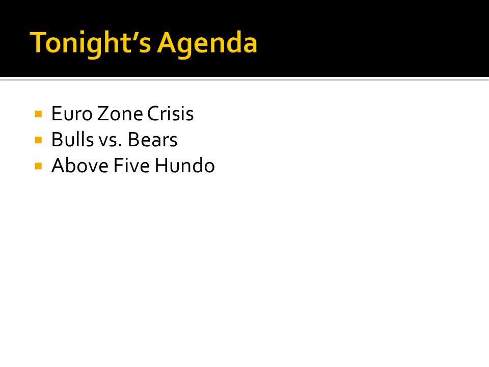  Euro Zone Crisis  Bulls vs. Bears  Above Five Hundo