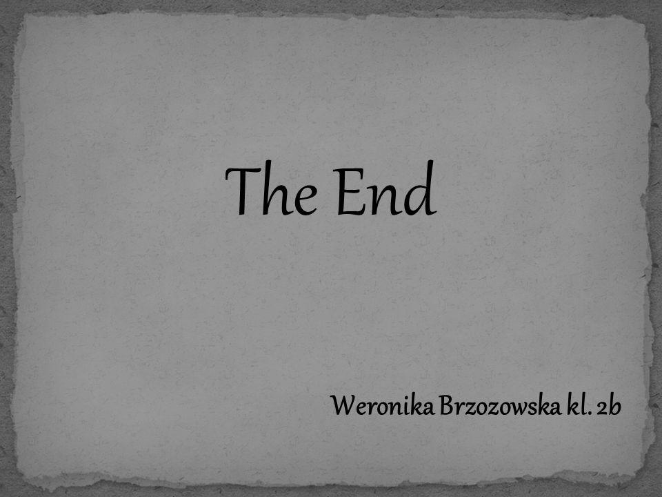 The End Weronika Brzozowska kl. 2b