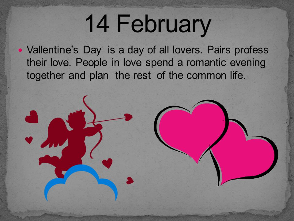 Vallentine's Day is a day of all lovers.Pairs profess their love.