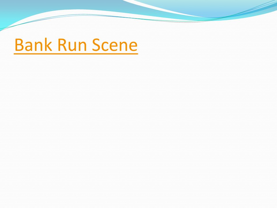 Bank Run Scene