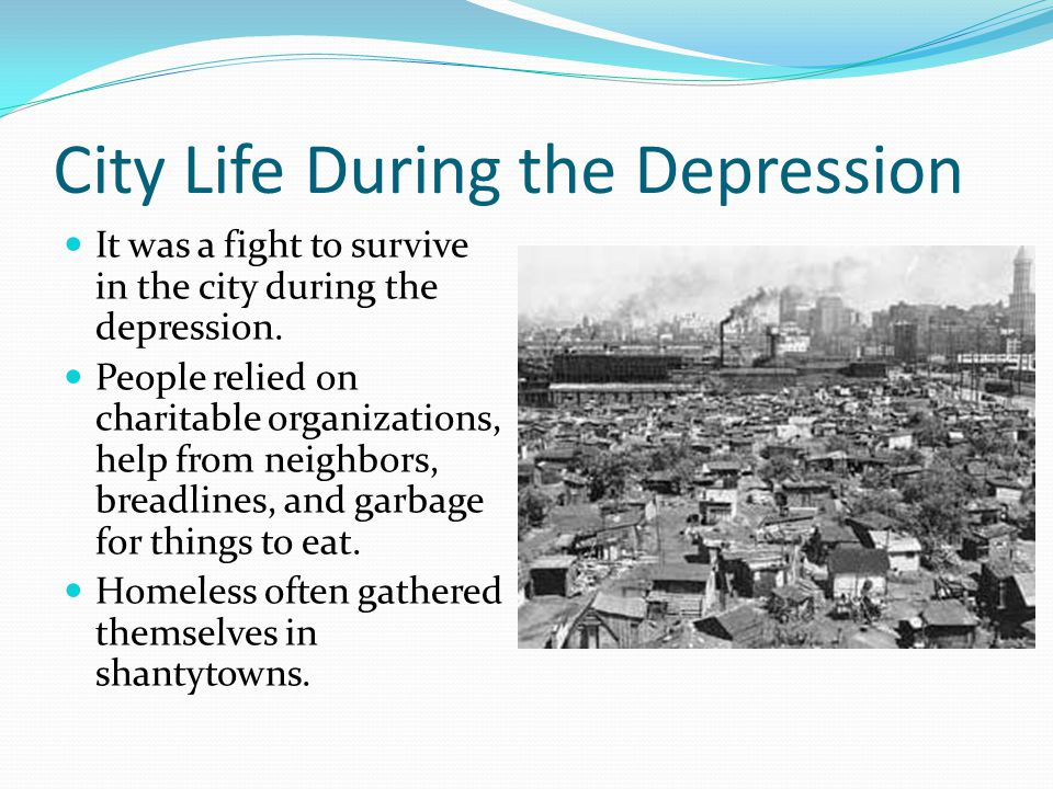 City Life During the Depression It was a fight to survive in the city during the depression. People relied on charitable organizations, help from neig