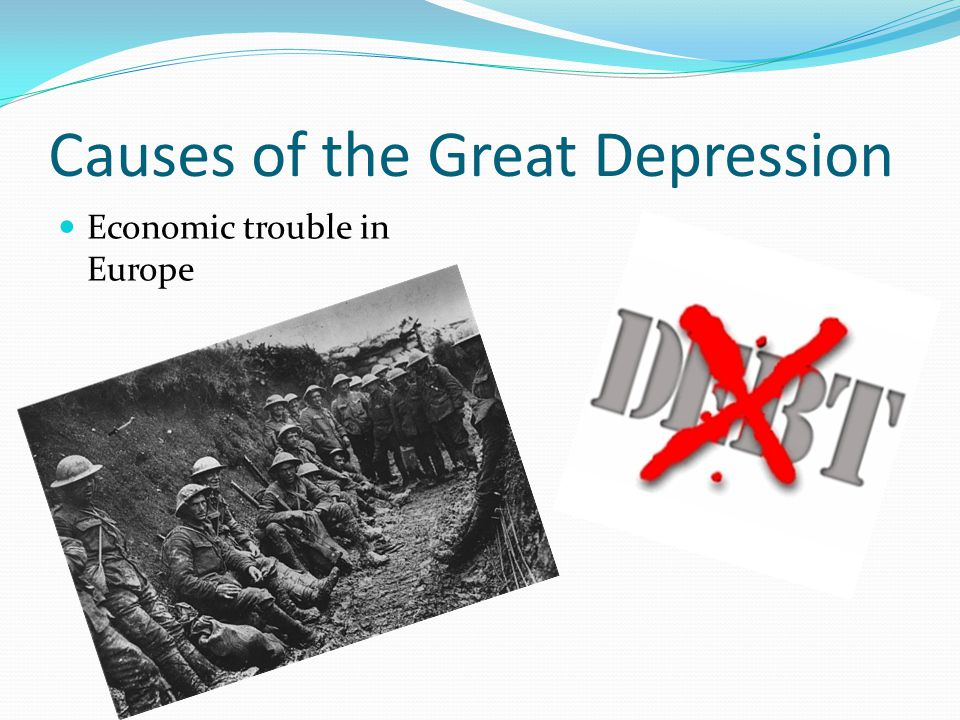 Causes of the Great Depression Economic trouble in Europe