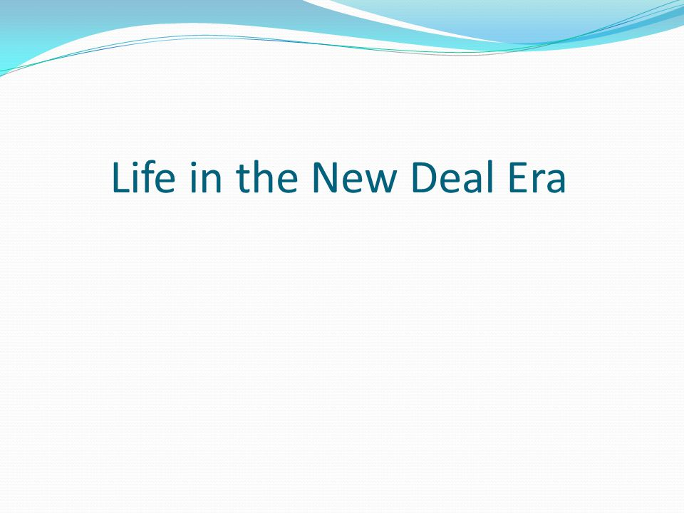 Life in the New Deal Era