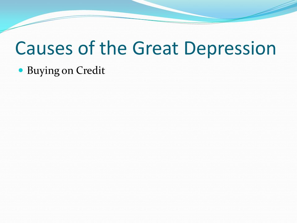Causes of the Great Depression Stock Market Crash Bull Market Margin Buying Black Thursday Black Tuesday October 29, 1929