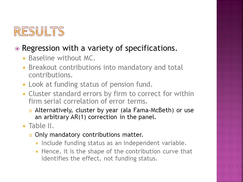  Regression with a variety of specifications.  Baseline without MC.  Breakout contributions into mandatory and total contributions.  Look at fundi