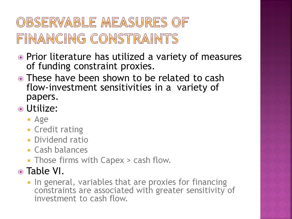  Prior literature has utilized a variety of measures of funding constraint proxies.