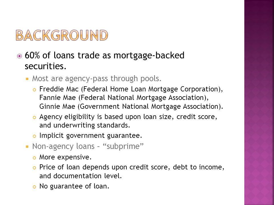  60% of loans trade as mortgage-backed securities.