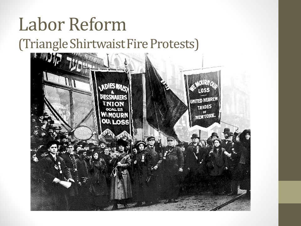 Labor Reform (Triangle Shirtwaist Fire Protests)