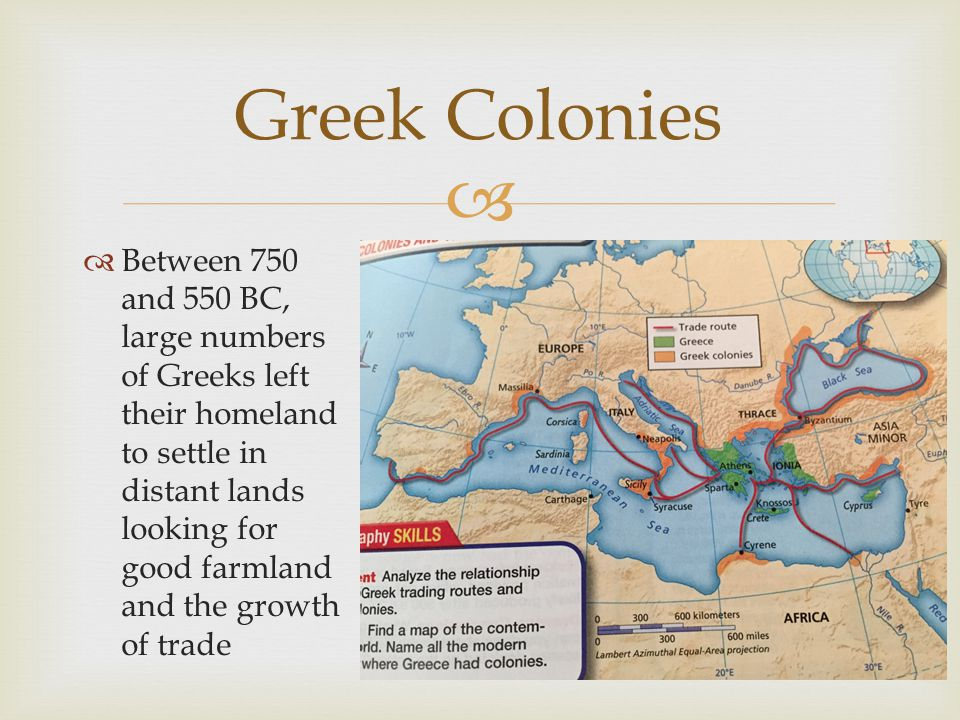   Between 750 and 550 BC, large numbers of Greeks left their homeland to settle in distant lands looking for good farmland and the growth of trade G