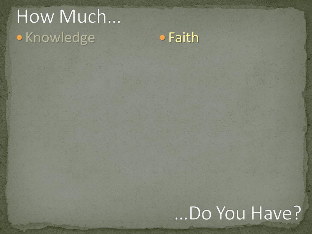 Knowledge Knowledge Faith Faith