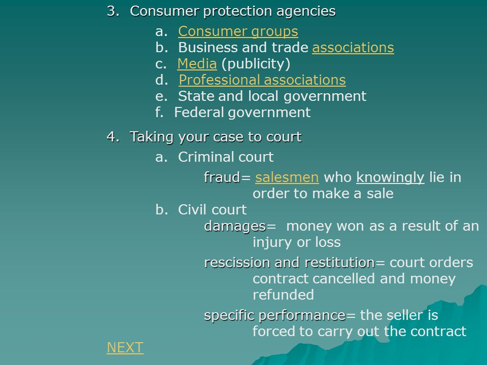 3. Consumer protection agencies a. Consumer groupsConsumer groups b.