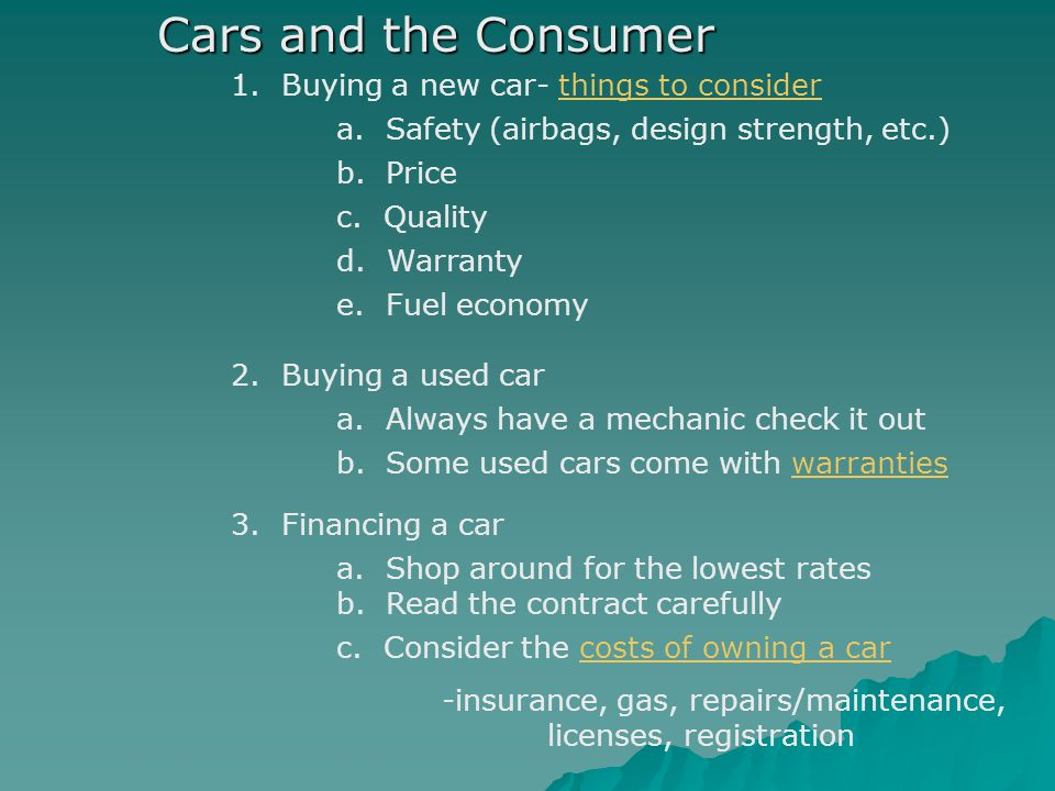 2. Buying a used car a. Always have a mechanic check it out b.