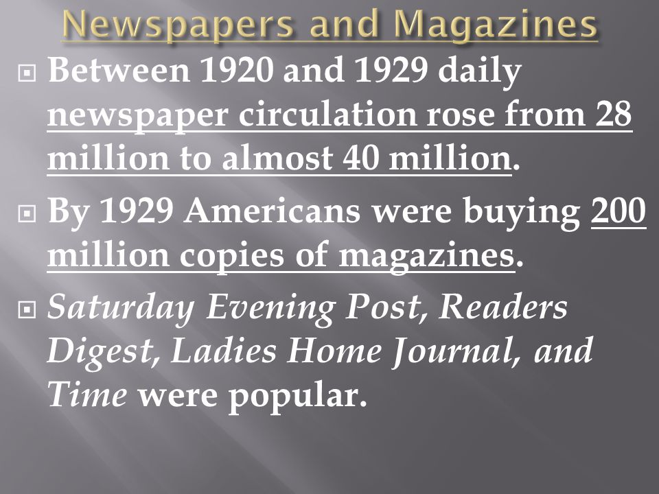  Between 1920 and 1929 daily newspaper circulation rose from 28 million to almost 40 million.