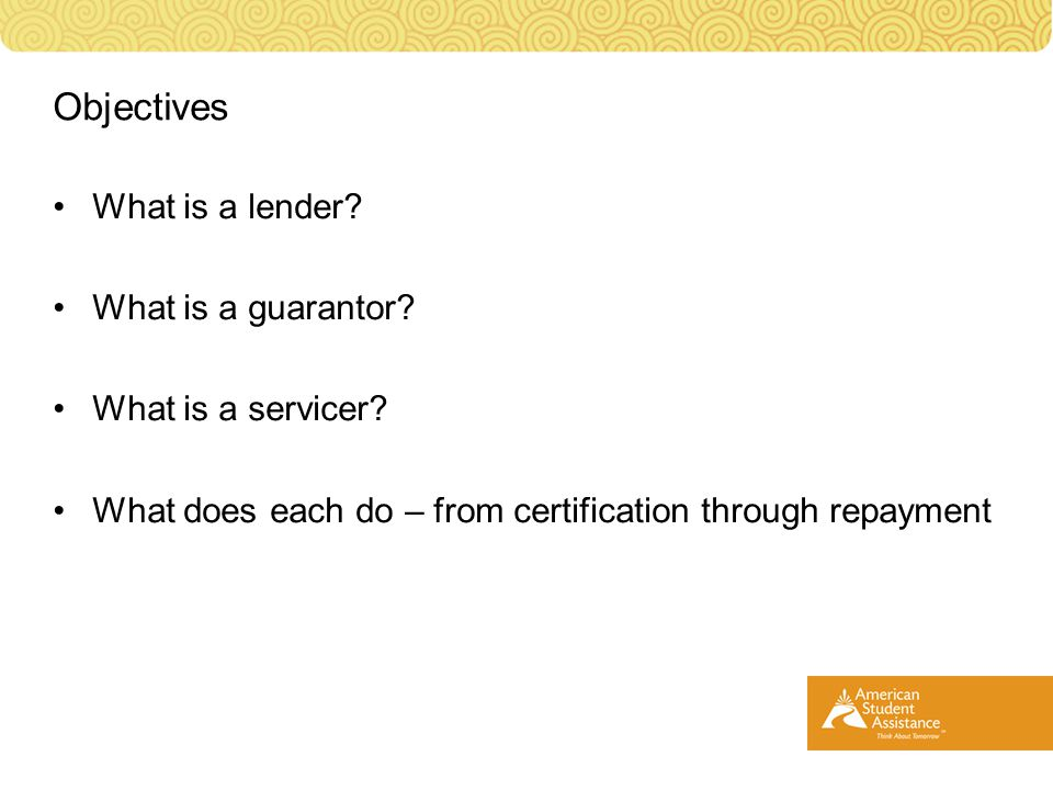 What is a lender. What is a guarantor. What is a servicer.