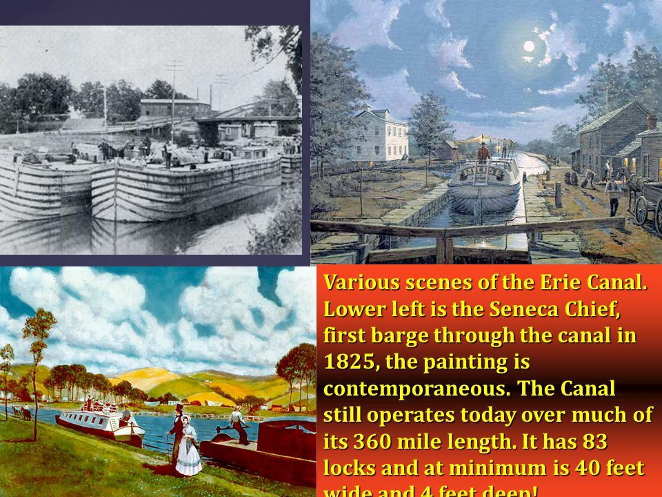Various scenes of the Erie Canal. Lower left is the Seneca Chief, first barge through the canal in 1825, the painting is contemporaneous. The Canal st