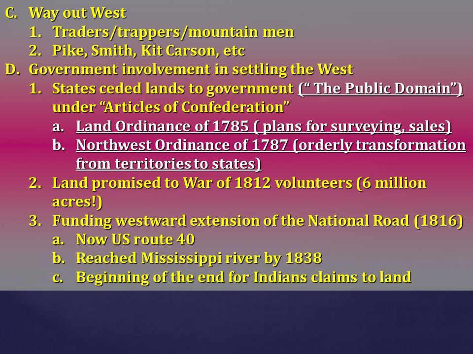 E.Indian Removal 1.Huge problems in southwest (modern MS, AL, and N.W.