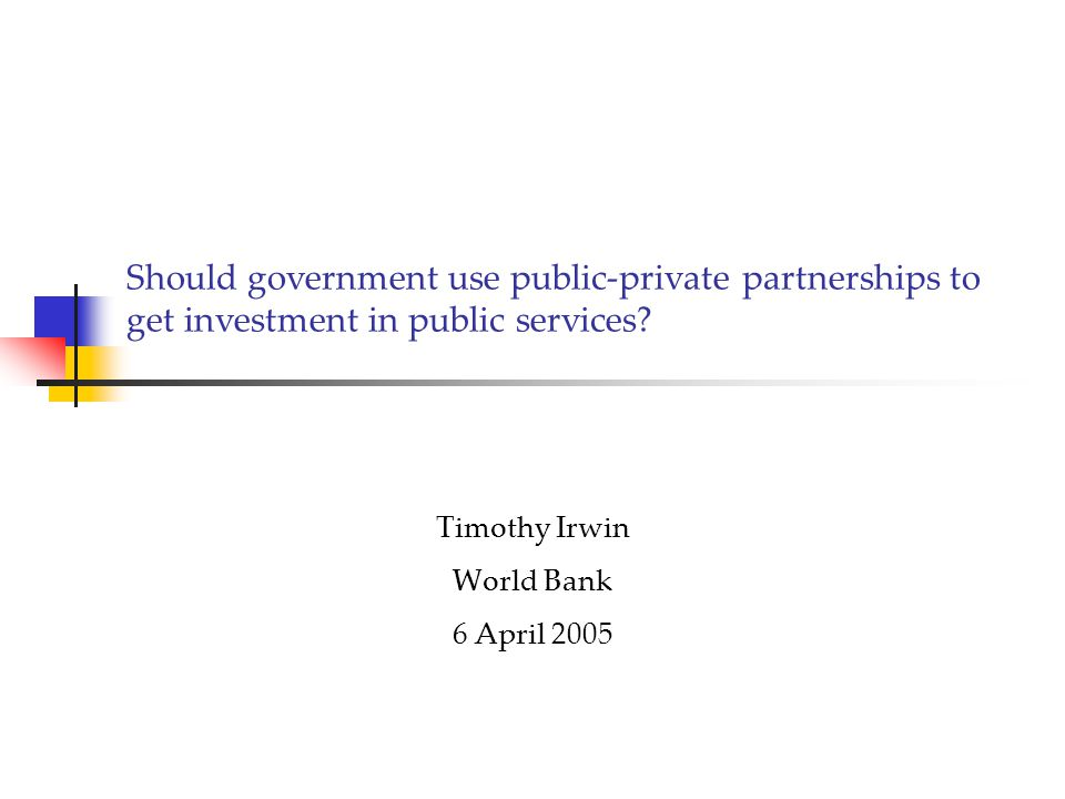 Should government use public-private partnerships to get investment in public services.