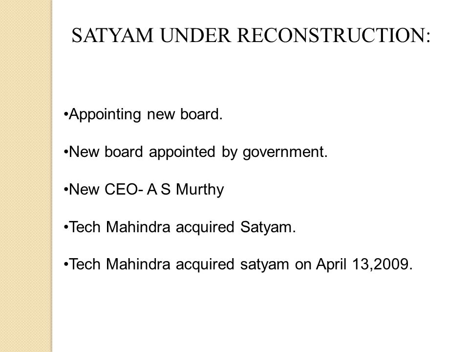 SATYAM UNDER RECONSTRUCTION: Appointing new board.