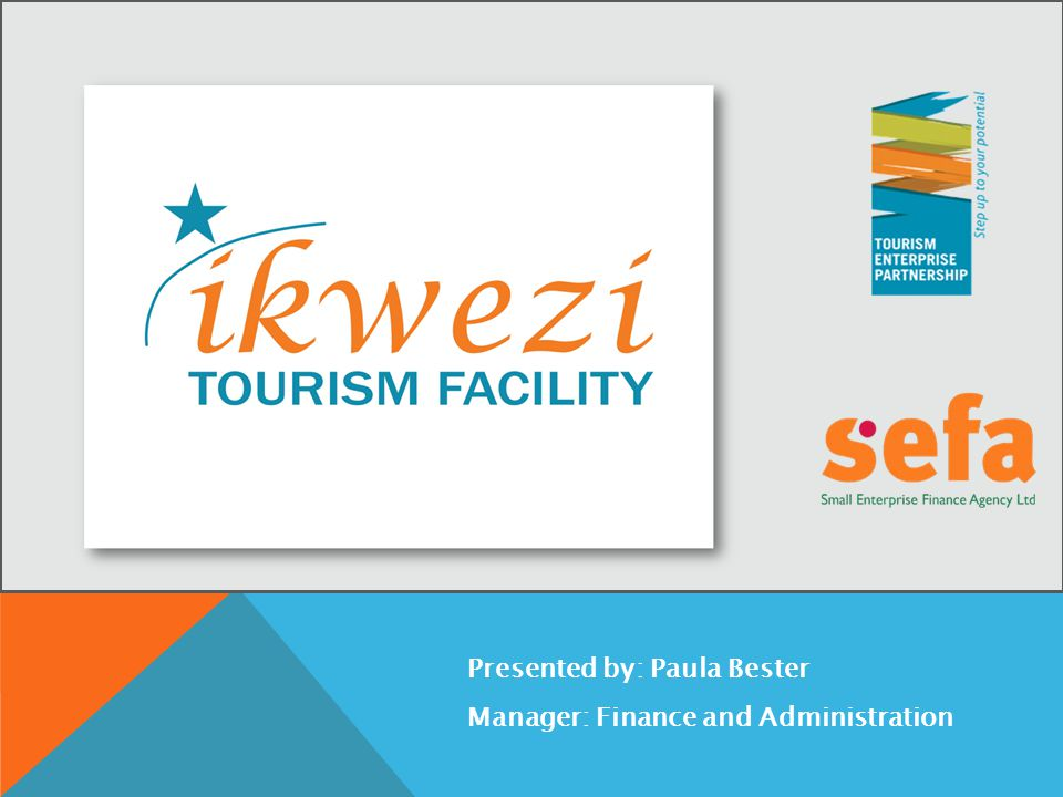 THE FORMULA FOR SUCCESS Holistic Finance Solutions for the Tourism Industry