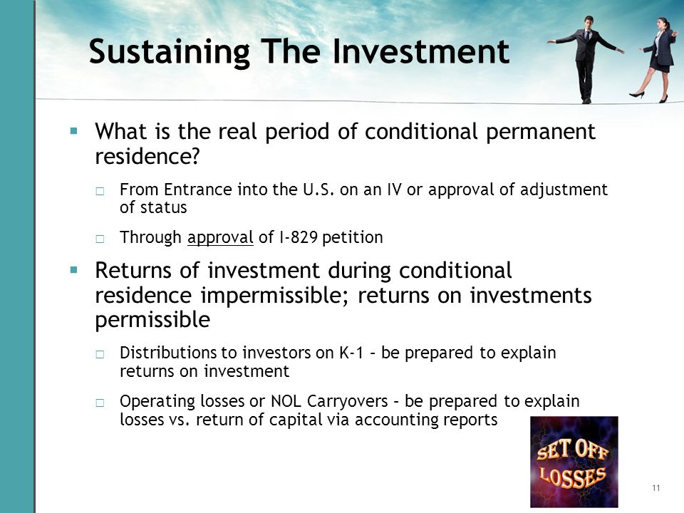 11 Sustaining The Investment  What is the real period of conditional permanent residence.