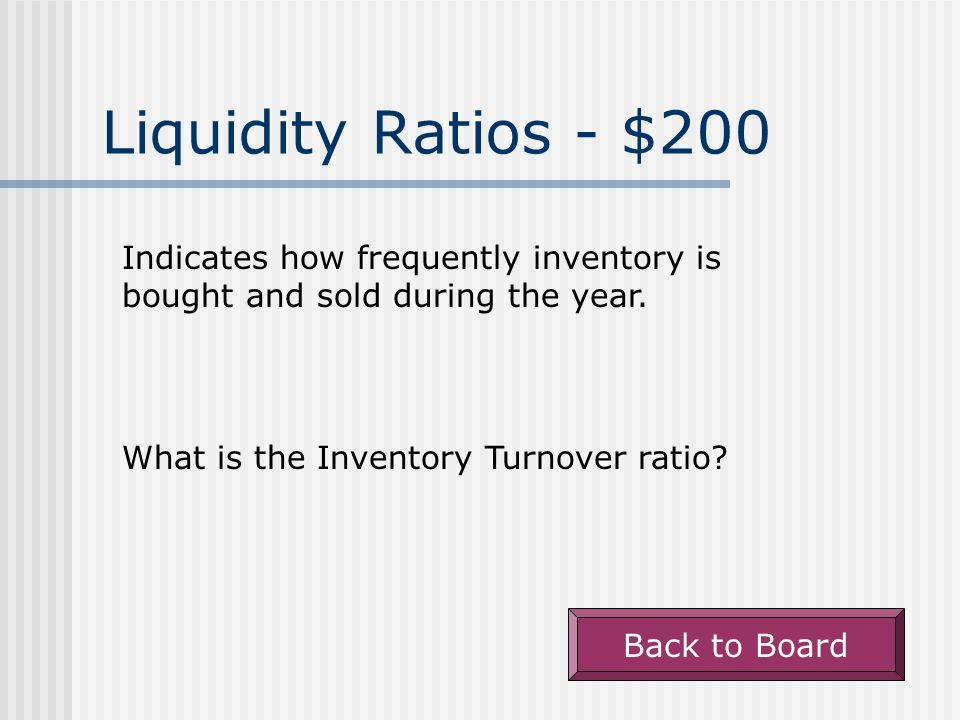 Liquidity Ratios - $100 The term that relates to a company's ability to pay its currently maturing obligations.