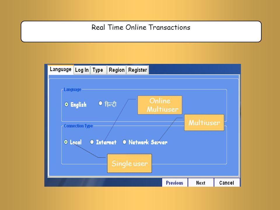 Real Time Online Transactions Multiuser Online Multiuser Single user