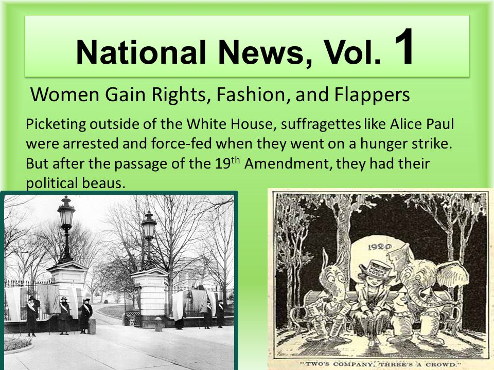 1920: 19 th Amendment Passed Suffrage granted to women … Britain follows in 1923 Matrimonial Clauses Act …Men and Women Equal in Divorce Women Adopt New Image –S–Short Hair and Skirts –A–Archbishop of Naples (Italy) Blames Earthquake on It –C–Cars Get Electrical Starters…Who Needs a Man Now.
