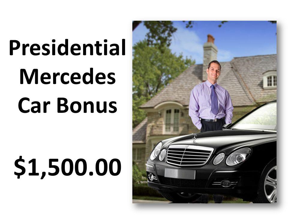 Presidential Mercedes Car Bonus $1,500.00