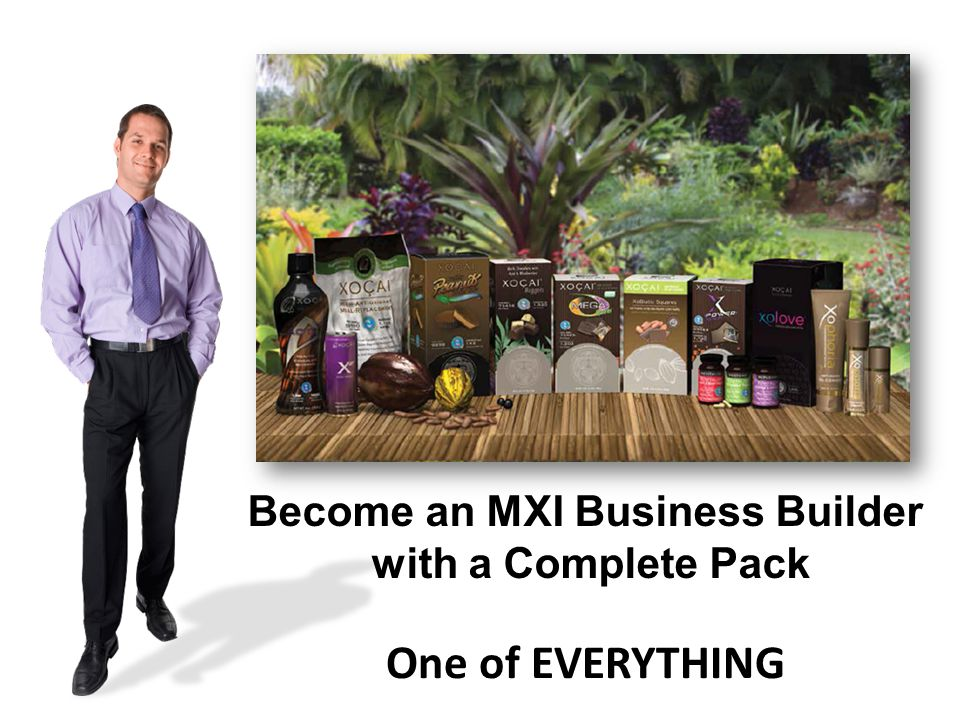 Become an MXI Business Builder with a Complete Pack One of EVERYTHING