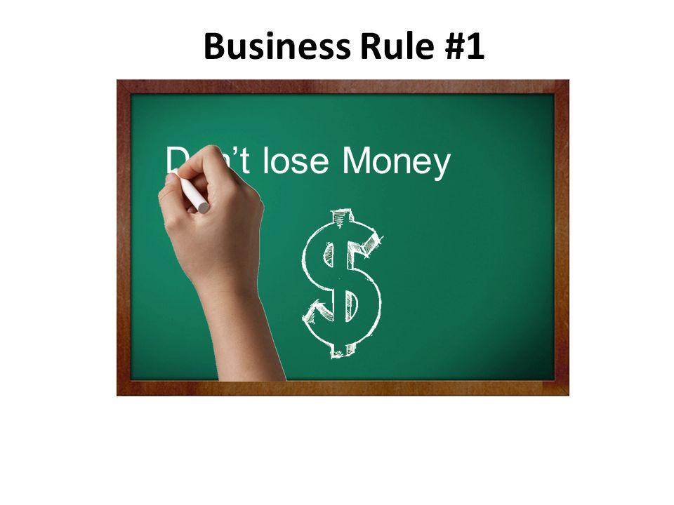 Business Rule #1 Don't lose Money