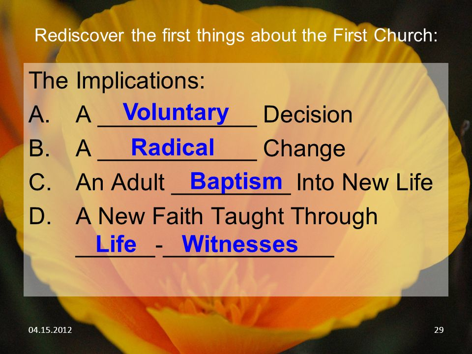 04.15.201229 Rediscover the first things about the First Church: The Implications: A.A ____________ Decision B.A ____________ Change C.An Adult ______