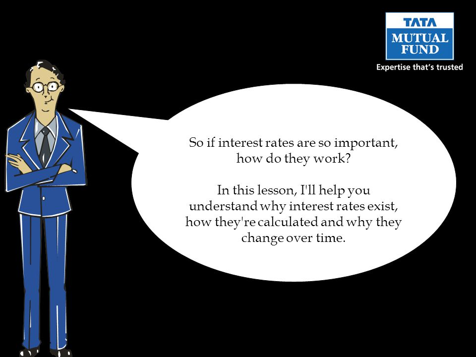 So if interest rates are so important, how do they work.